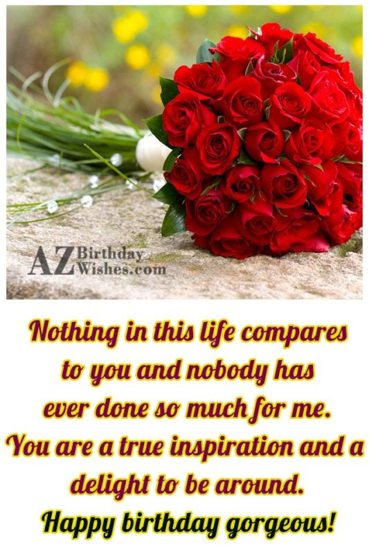 Nothing in this life compares to you… - AZBirthdayWishes.com