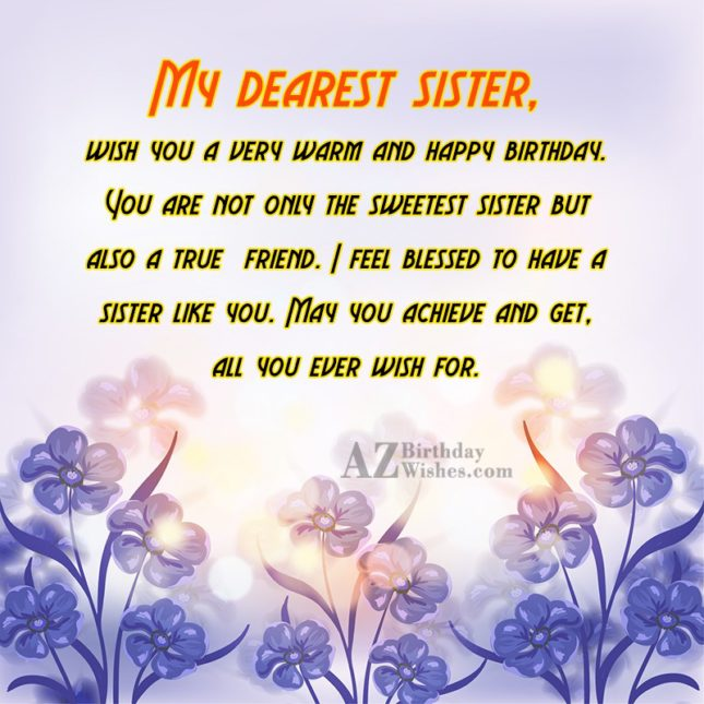 My dearest sister, wish you a very… - AZBirthdayWishes.com