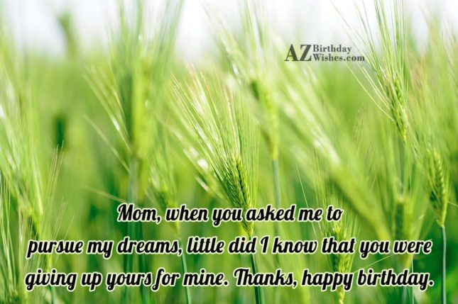 Mom, when you asked me to pursue… - AZBirthdayWishes.com