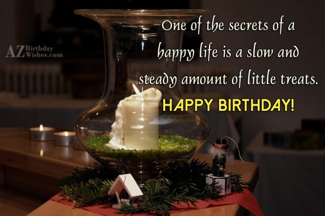 One of the secrets of a happy… - AZBirthdayWishes.com
