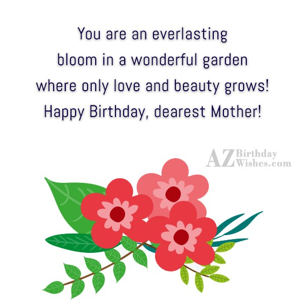 You are an everlasting bloom in a… - AZBirthdayWishes.com