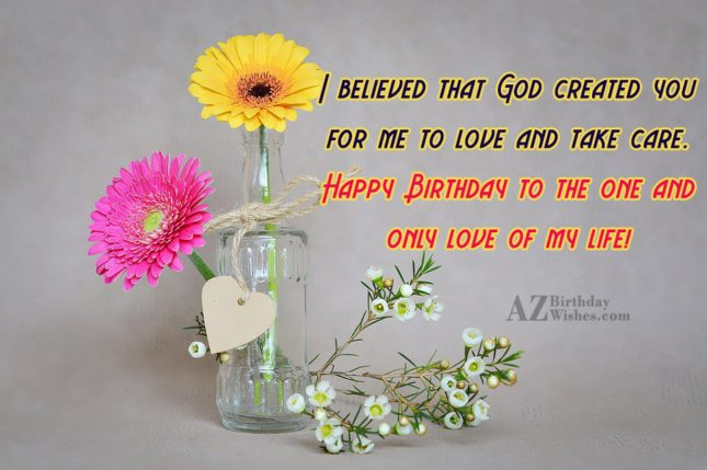 I believed that God created you for… - AZBirthdayWishes.com