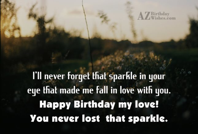 I'll never forget that sparkle in your… - AZBirthdayWishes.com