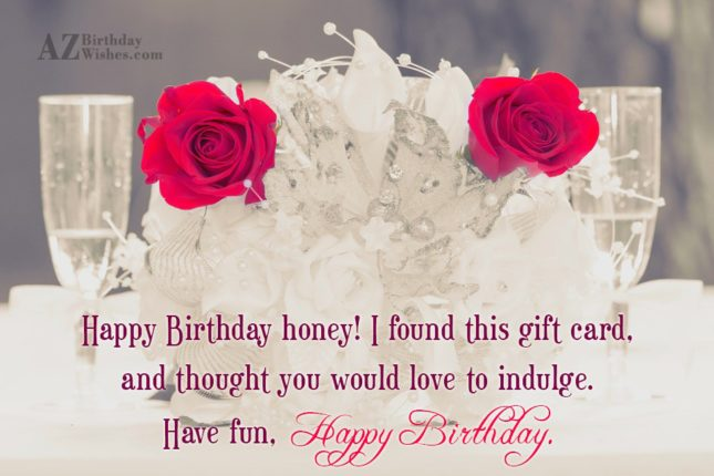 Happy Birthday honey! I found this gift… - AZBirthdayWishes.com