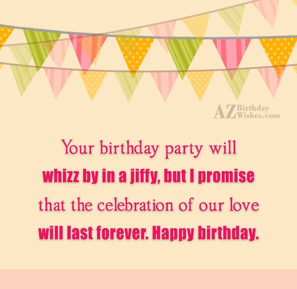 Your birthday party will whizz by in… - AZBirthdayWishes.com