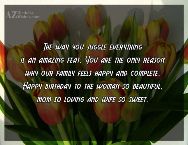 The way you juggle everything is an… - AZBirthdayWishes.com
