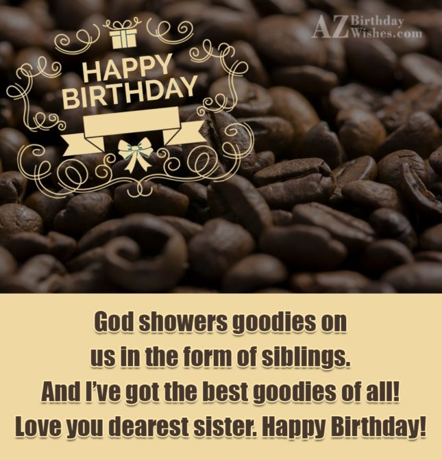 God showers goodies on us in the… - AZBirthdayWishes.com
