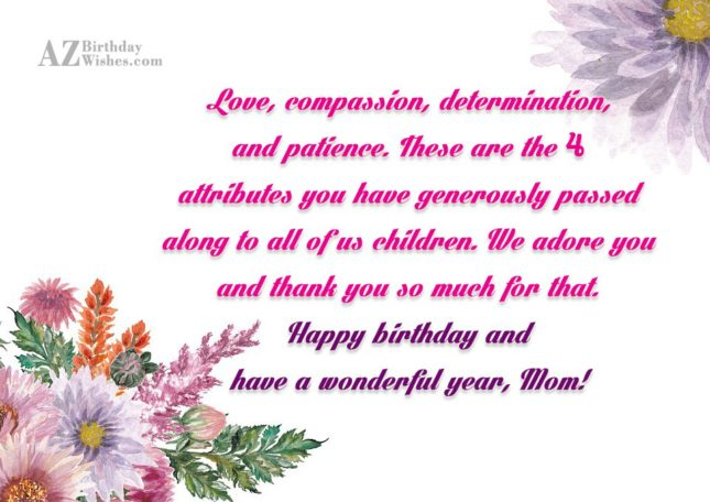 Love, compassion, determination, and patience. These are… - AZBirthdayWishes.com
