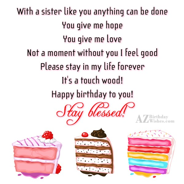 With a sister like you anything can… - AZBirthdayWishes.com
