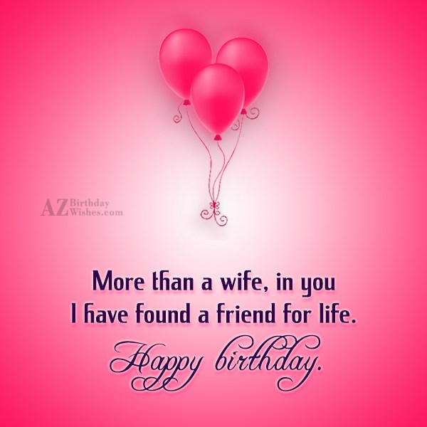 More than a wife, in you I… - AZBirthdayWishes.com