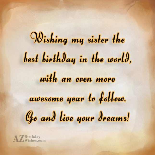 Wishing my sister the best birthday in… - AZBirthdayWishes.com