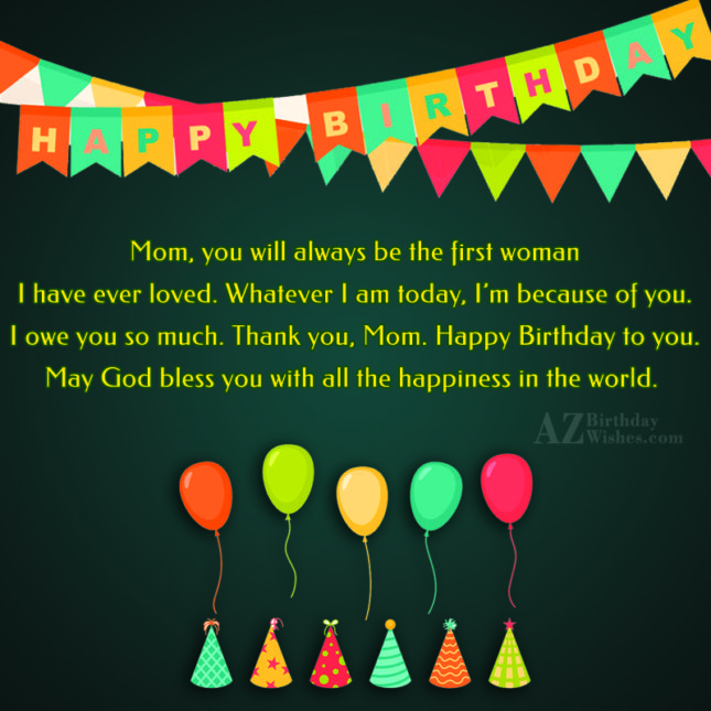 Mom, you will always be the first… - AZBirthdayWishes.com