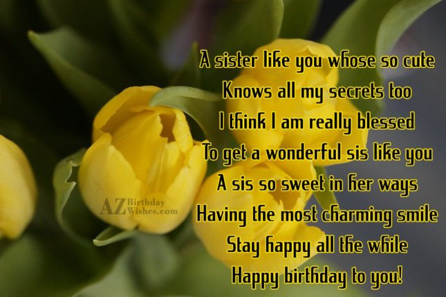 A sister like you whose so cute… - AZBirthdayWishes.com