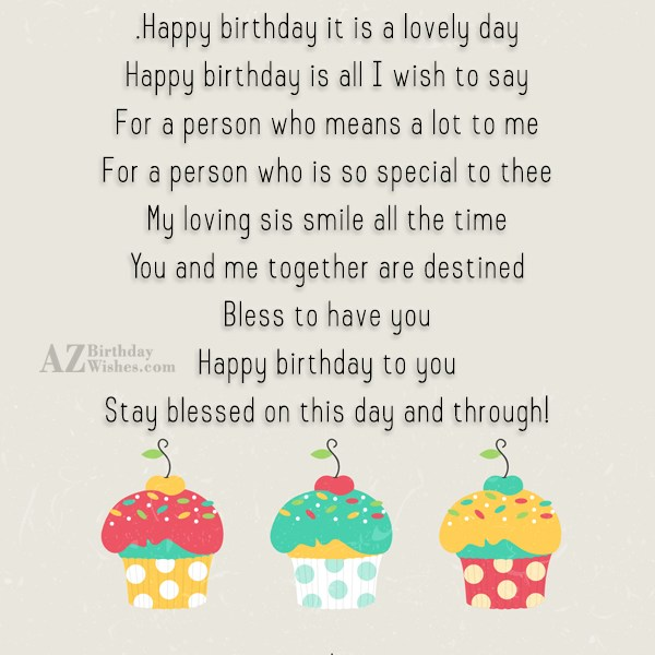 Happy birthday it is a lovely day… - AZBirthdayWishes.com