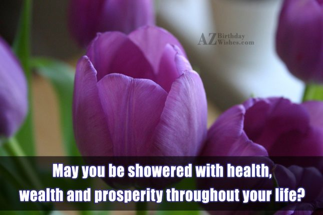 May you be showered with health, wealth… - AZBirthdayWishes.com