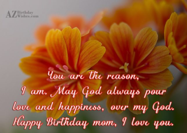 You are the reason, I am. May… - AZBirthdayWishes.com