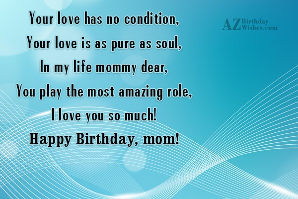 Your love has no condition, Your love… - AZBirthdayWishes.com