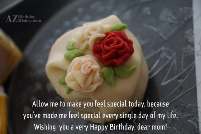 Allow me to make you feel special… - AZBirthdayWishes.com