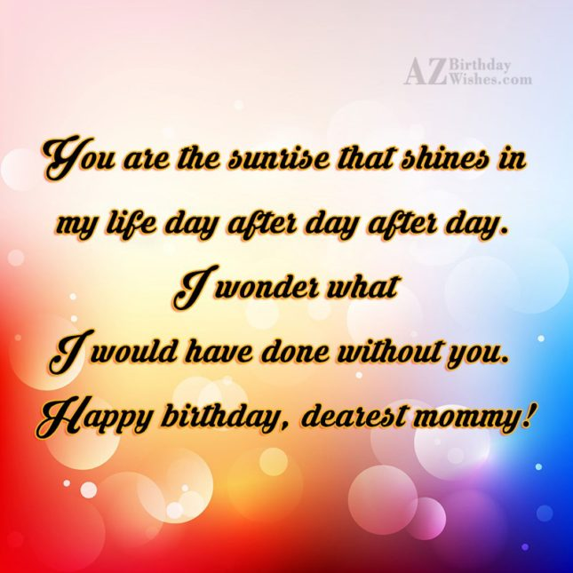 You are the sunrise that shines in… - AZBirthdayWishes.com