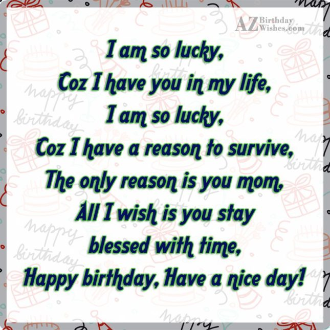 I am so lucky,Coz I have you… - AZBirthdayWishes.com