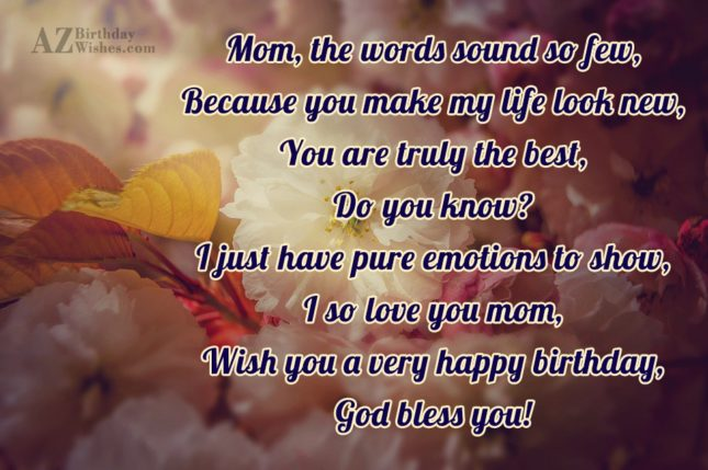 Mom, the words sound so few, Because… - AZBirthdayWishes.com