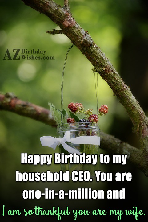 Happy Birthday to my household CEO. You… - AZBirthdayWishes.com