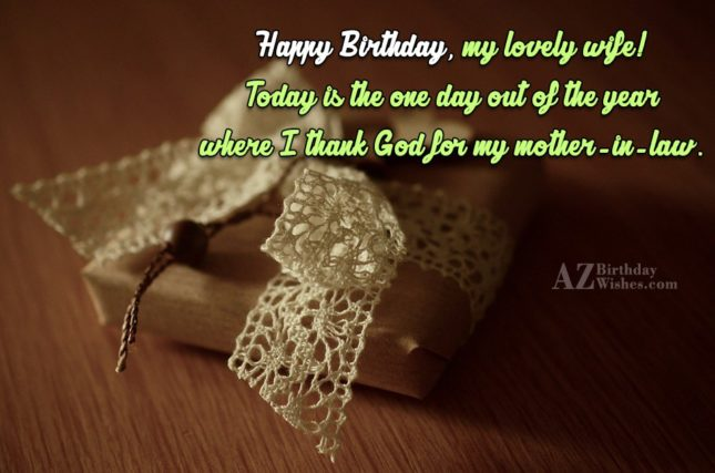 Happy Birthday, my lovely wife! Today is… - AZBirthdayWishes.com