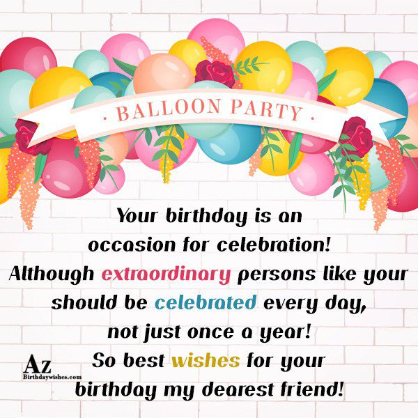 Your birthday is an occasion for celebration Although extraordinary… - AZBirthdayWishes.com