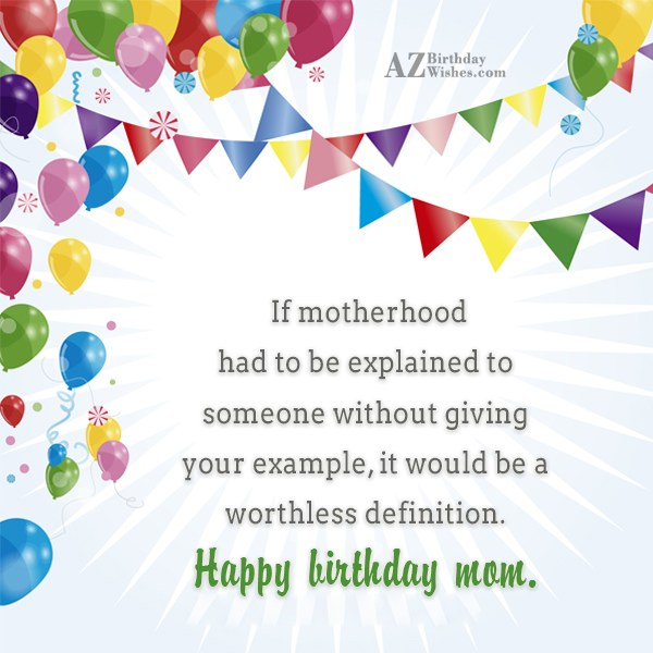 If motherhood had to be explained to… - AZBirthdayWishes.com