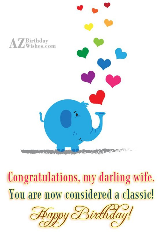 Congratulations, my darling wife. You are now… - AZBirthdayWishes.com