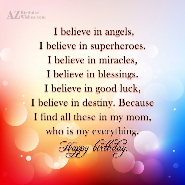 I believe in angels, I believe in… - AZBirthdayWishes.com
