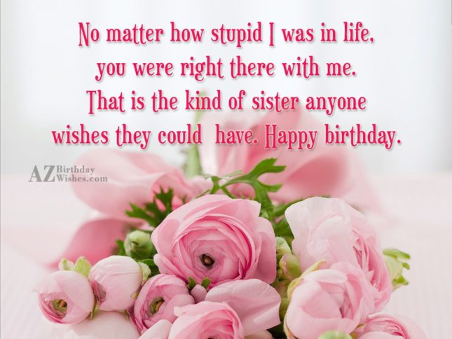 No matter how stupid I was in… - AZBirthdayWishes.com