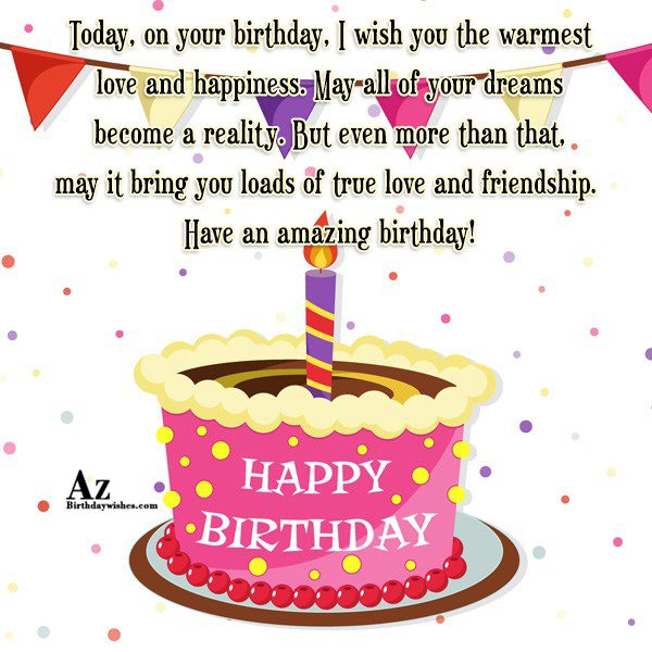 Today on your birthday I wish you the warmest… - AZBirthdayWishes.com