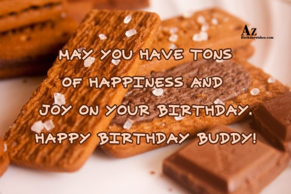 May you have tons of happiness and joy on… - AZBirthdayWishes.com