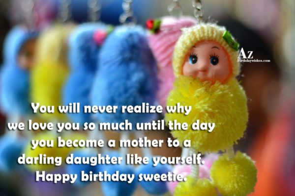 You will never realize why we love you so… - AZBirthdayWishes.com