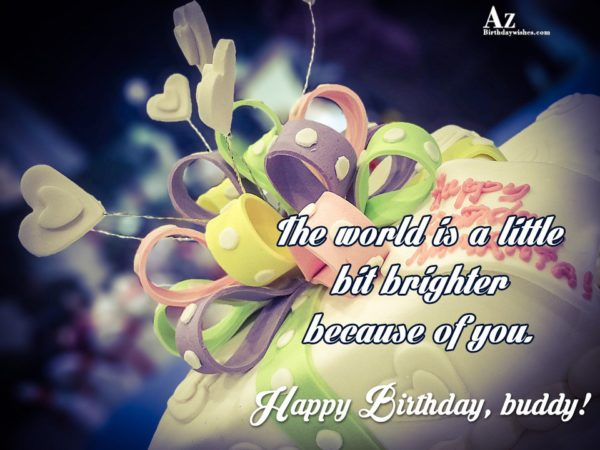 The world is a little bit brighter because of… - AZBirthdayWishes.com