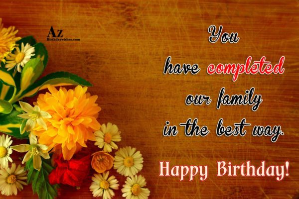 You have completed our family in the best way… - AZBirthdayWishes.com