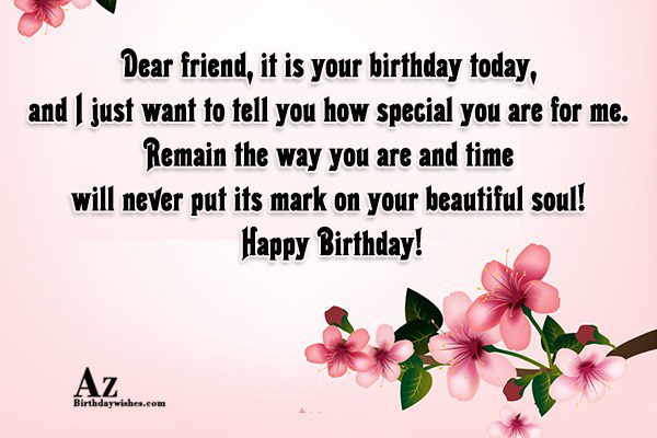 Dear friend it is your birthday today and I… - AZBirthdayWishes.com