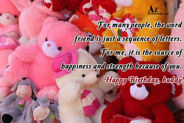 For many people the word friend is just a… - AZBirthdayWishes.com