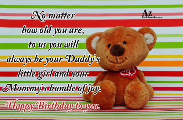 No matter how old you are to us you… - AZBirthdayWishes.com