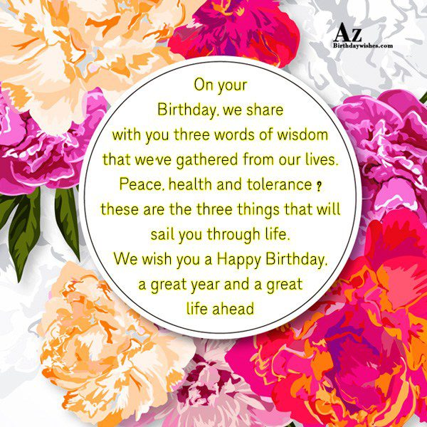 On your Birthday we share with you three words… - AZBirthdayWishes.com