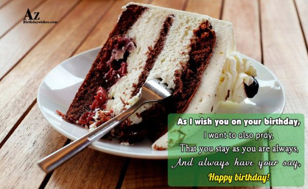 As I wish you on your birthday I want… - AZBirthdayWishes.com