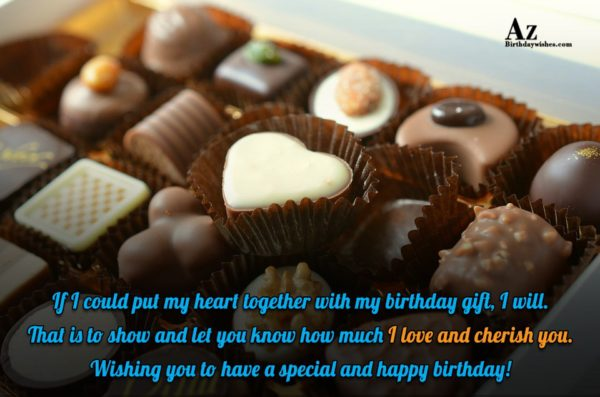 If I could put my heart together with my… - AZBirthdayWishes.com