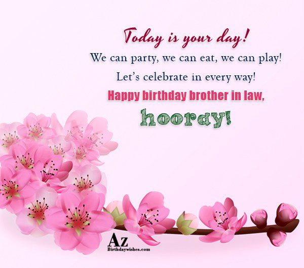 Happy birthday brother in law, hooray! - AZBirthdayWishes.com