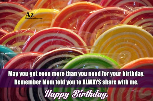 May you get even more than you need for… - AZBirthdayWishes.com