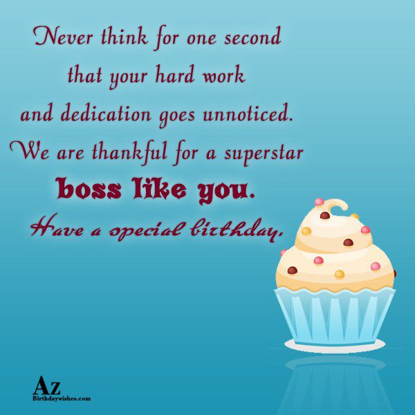 Never think for one second that your hard work… - AZBirthdayWishes.com