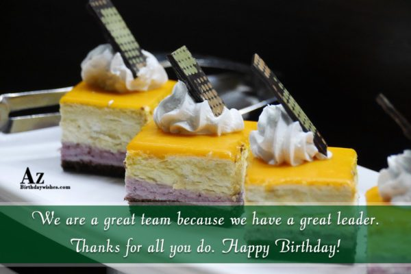 We are a great team because we have a great… - AZBirthdayWishes.com