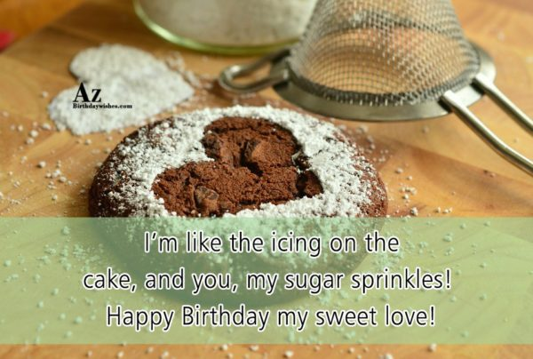 I m like the icing on the cake and… - AZBirthdayWishes.com