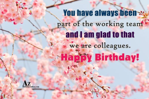 You have always been part of the working team… - AZBirthdayWishes.com