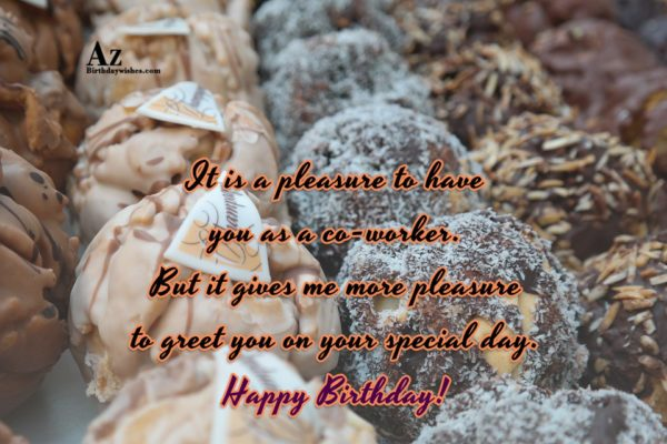 It is a pleasure to have you as a… - AZBirthdayWishes.com